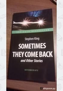 King Sometimes They Come Back and Other Stories: Intermediate
