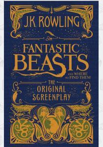 Джоан Роулинг Книга Fantastic Beasts and Where to Find Them (The Original Screenplay)