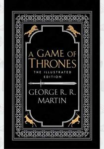 Мартин Д. Книга A Song of Ice and Fire: A Game of Thrones (Book 1) (Illustrated Edition)