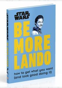 Бловелт К. Книга Star Wars: Be More Lando